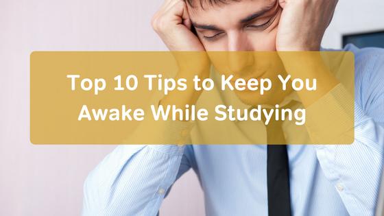 Stay Awake While Studying