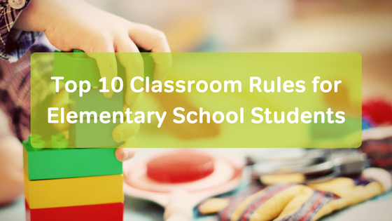 10 Classroom Rules for Elementary Students